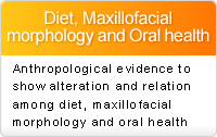 Diet, Maxillofacial morphology and Oral health